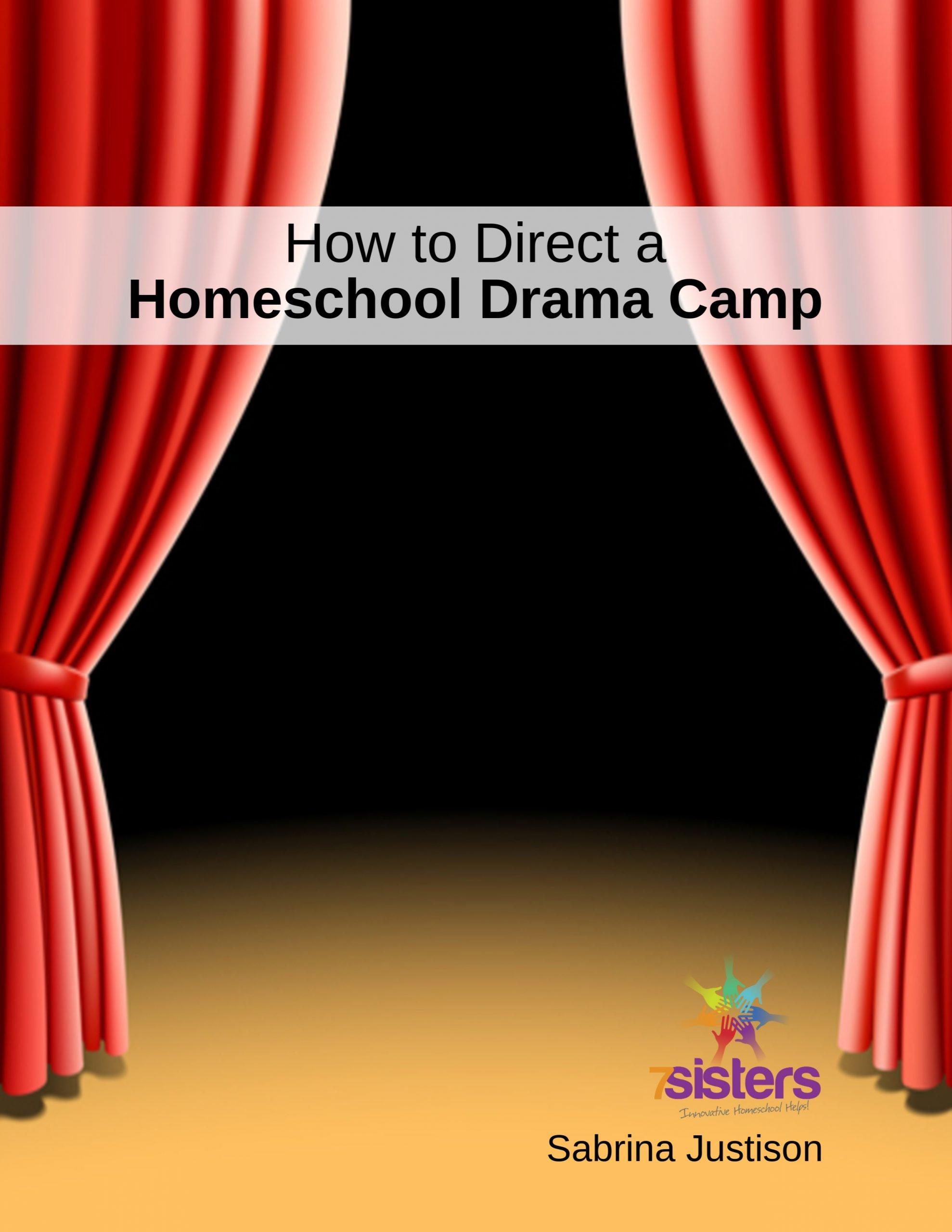 How to Direct a Homeschool Drama Camp 7SistersHomeschool.com