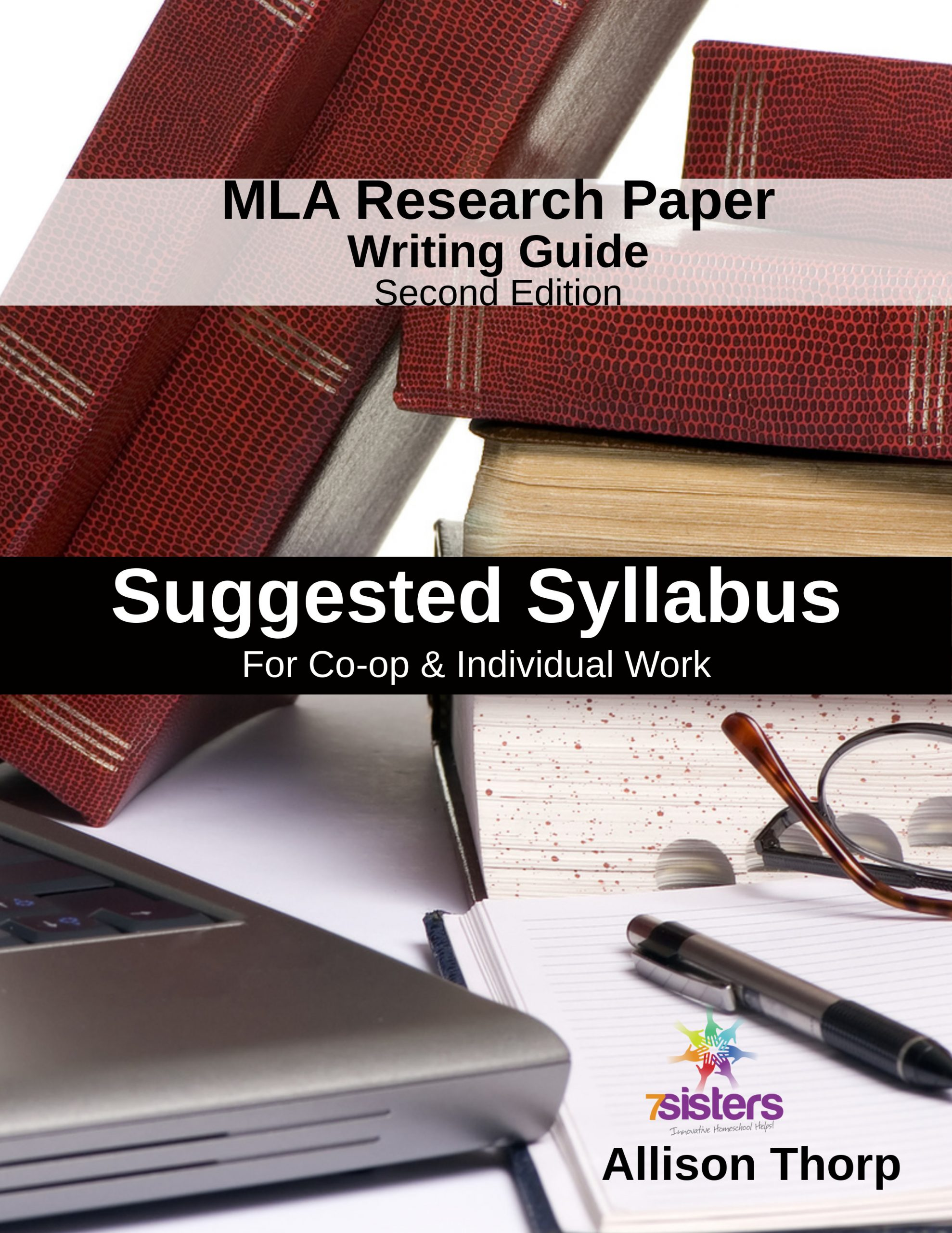 Suggested Syllabus for MLA Research Paper Writing Guide 7SistersHomeschool.com